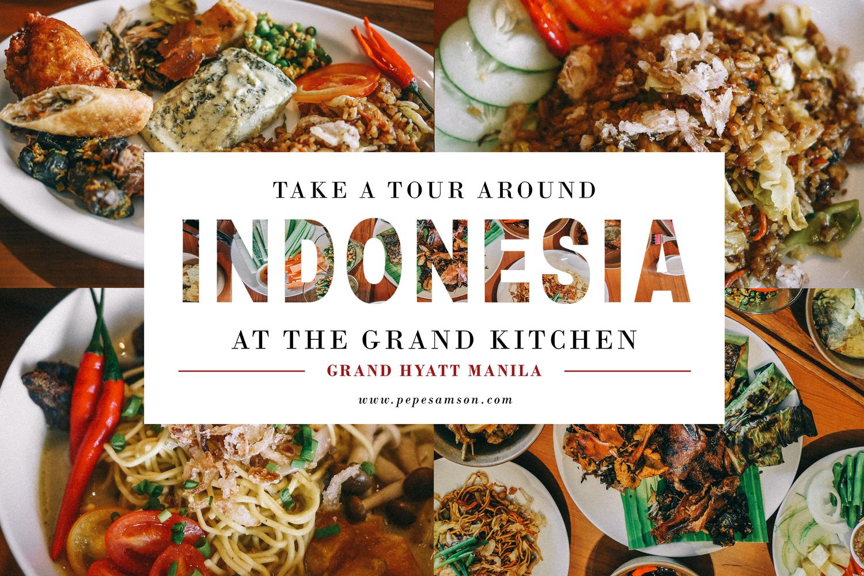 Take a Gastronomic Tour Around Indonesia at The Grand Kitchen, Grand Hyatt Manila