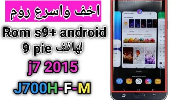 s9+ Android Pia 9 Custom Rom For Samsung Galaxy J7 2015
