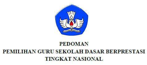 Pedoman Pemilihan Guru Sekolah Dasar (SD) Berprestasi Tingkat Nasional
