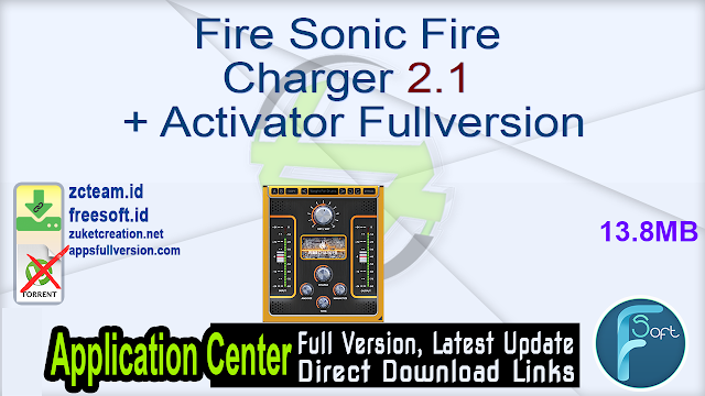 Fire Sonic Fire Charger 2.1 + Activator Fullversion