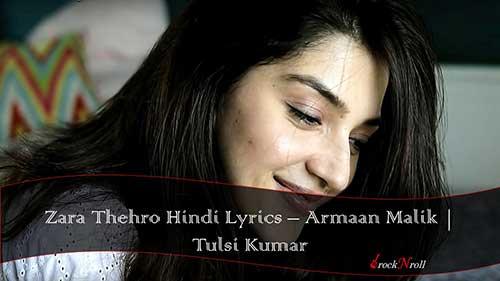 Zara-Thehro-Hindi-Lyrics-Armaan-Malik-Tulsi-Kumar