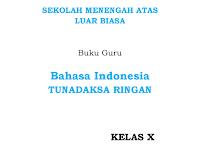 Buku Guru - Mata Pelajaran B. Indonesia Kelas 10 SMALB Tunadaksa Ringan