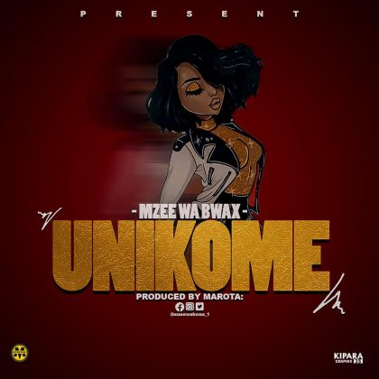 Download Audio | Mzee wa Bwax - Unikome (Singeli)