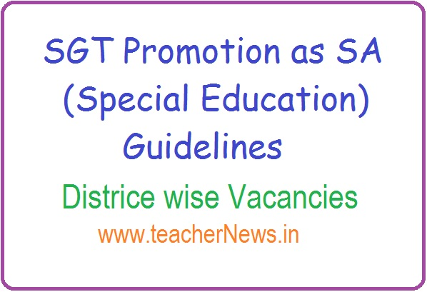 SGT Promotion as SA (Special Education) Guidelines  District wise 258 Vacancies Filling