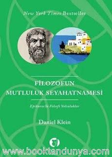 Daniel Klein - Filozofun Mutluluk Seyahatnamesi