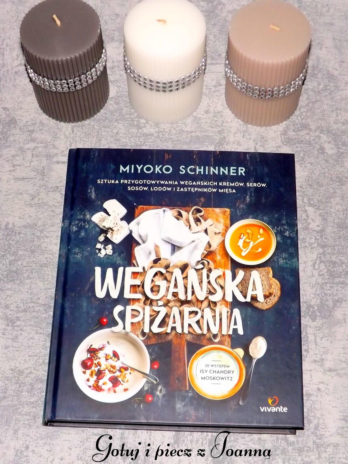 Wegańska spiżarnia- Miyoko Schinner, sztuka przygotowywania wegańskich potraw