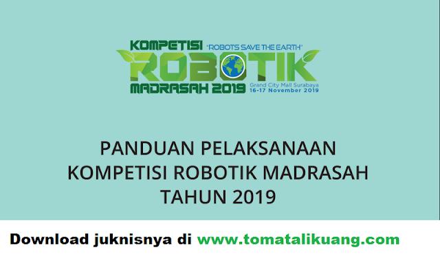 download juknis panduan kompetisi robotik madrasah 2019; tomatalikuang.com