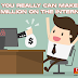 You Really Can Make a Million on the Internet