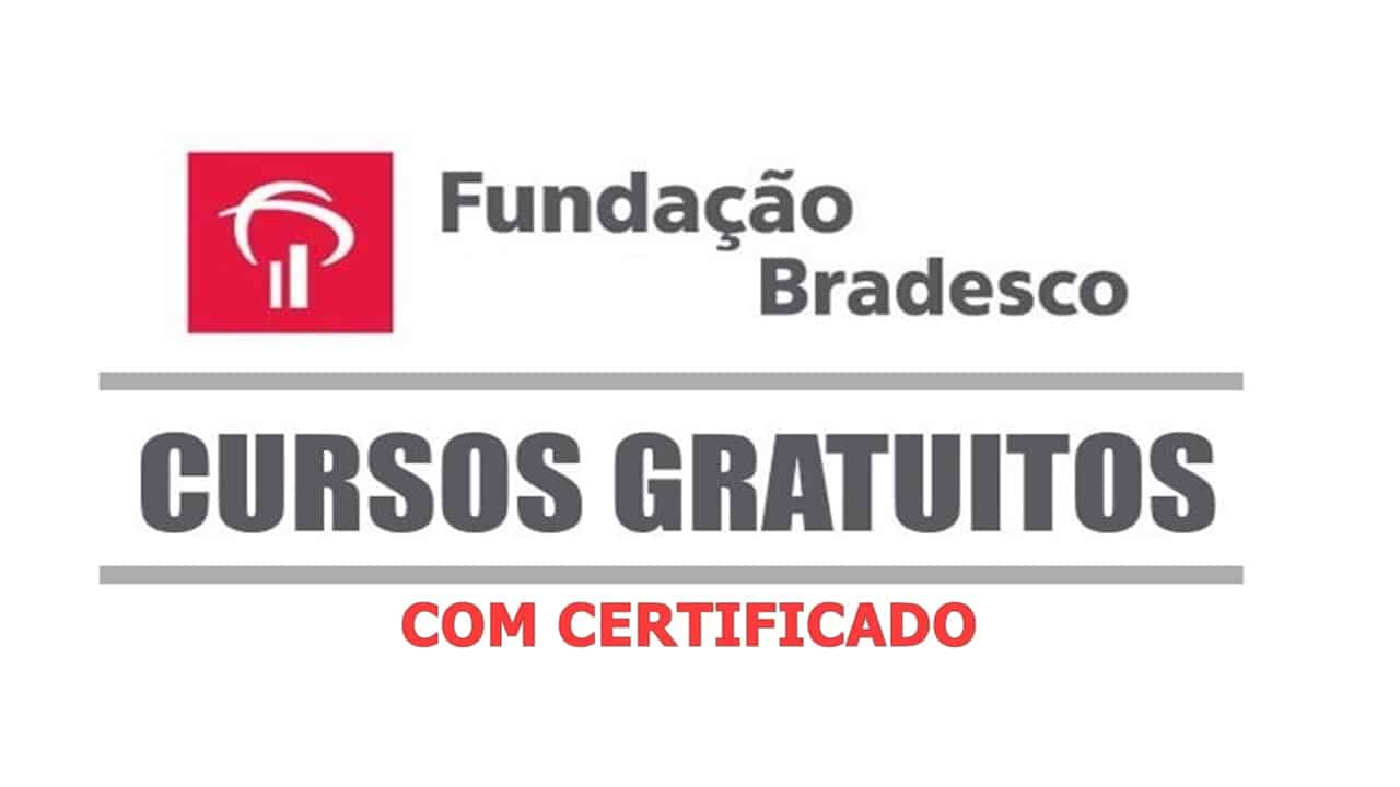 Fundacao Bradesco Abre Lista De Cursos Gratuitos Online Com Certificado Confira Como Realizar Sua Inscricao