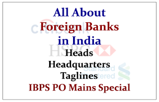 All About Foreign Banks in India- Heads-Headquarters& Taglines (IBPS PO Mains Special)