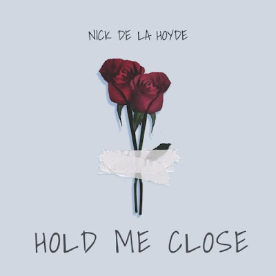"Nick de la Hoyde Unveils New Single ""Hold Me Close"""
