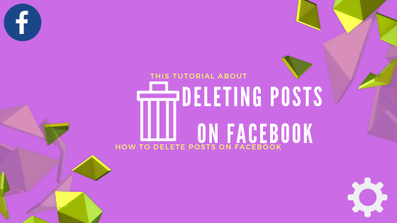 How To Remove A Post From Facebook<br/>