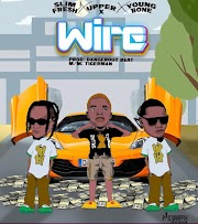 Music: Slimfresh - Wire Ft. Youngbone & Upper X