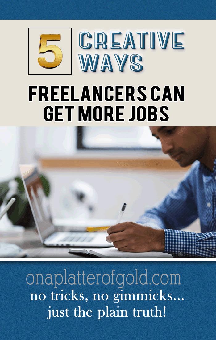 5 SMART Ways Freelancers Can Get More Freelance Jobs