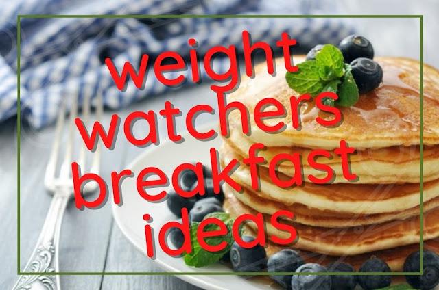 Weight Watchers Breakfast Ideas