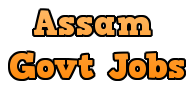 Govt Jobs Vacancy in Assam