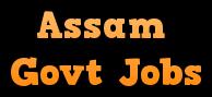 Govt Jobs Vacancy in Assam