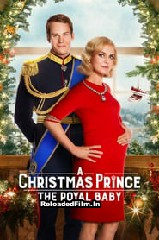 A Christmas Prince: The Royal Baby (2019) Full Movie Download in Hindi 1080p 720p 480p