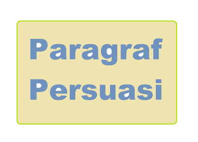 Paragraf Persuasi - pustakapengetahuan