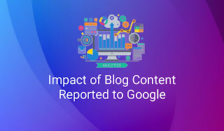 Impact of Blog Content Reported to Google
