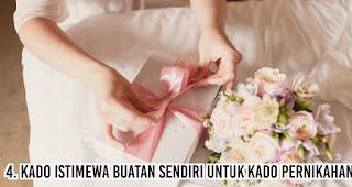 Kado istimewa buatan sendiri untuk Kado Pernikahan
