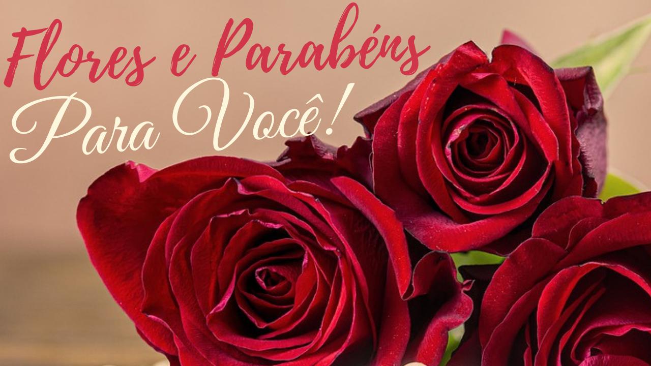 mensagem de aniversario com parabens e flore