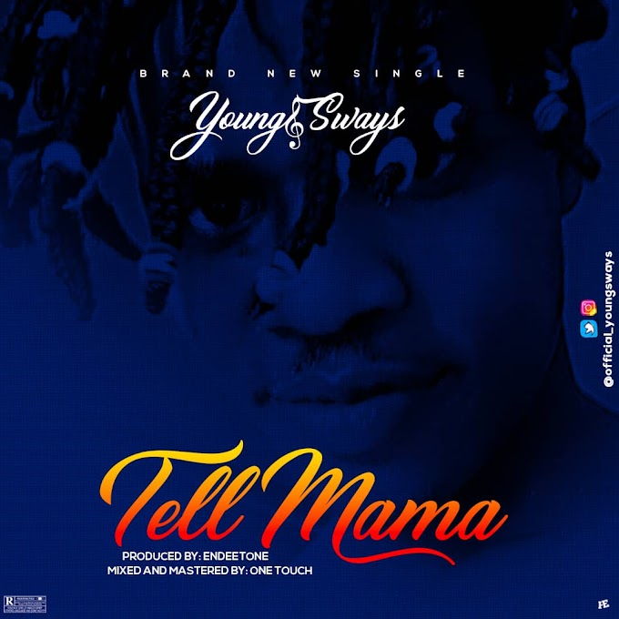 YoungSways - Tell Mama