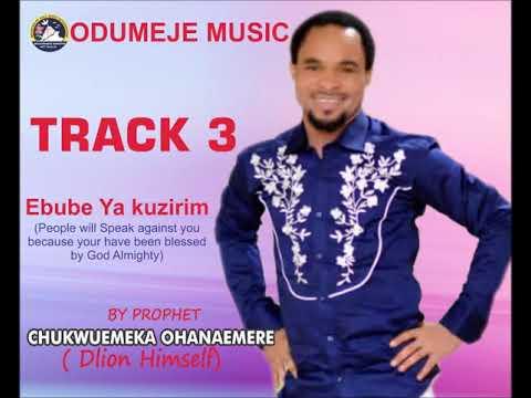 Prophet Chukwuemeka Ohanemere (Odumeje) – Ebube Ya Kuzirim (Track 3)