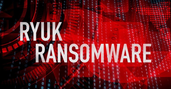 Ryuk Ransomware Operators Uses Pentester Toolkits for Targeted Cybercrime Operations