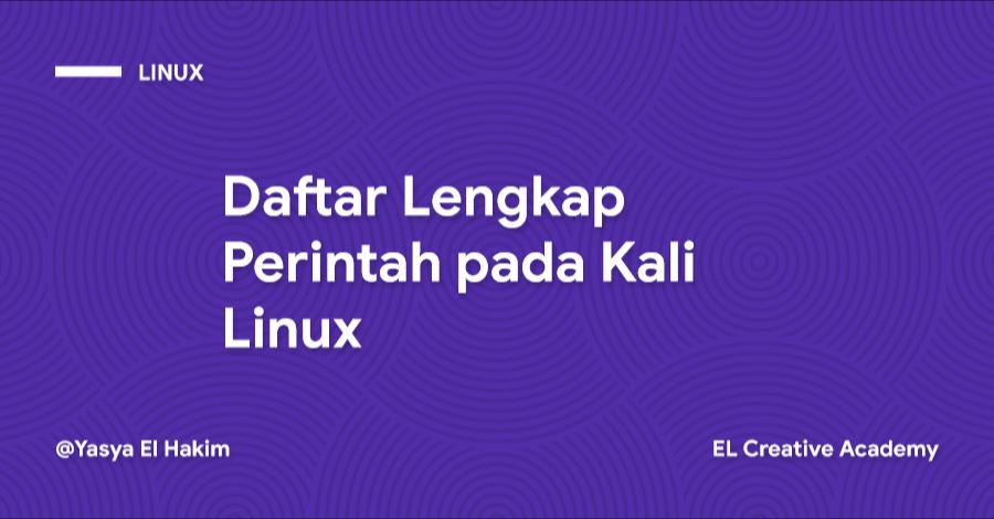 Daftar Lengkap Perintah pada Kali Linux