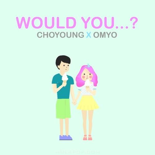 Choyoung, OMYO – Would You…? – Single