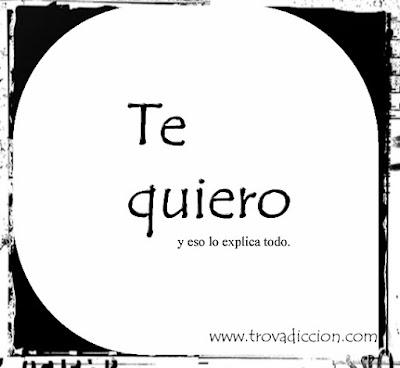 Te quiero,y eso lo explica todo