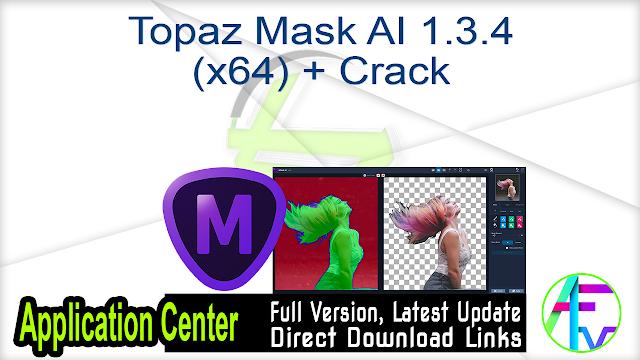 Topaz Mask AI 1.3.4 (x64) + Crack