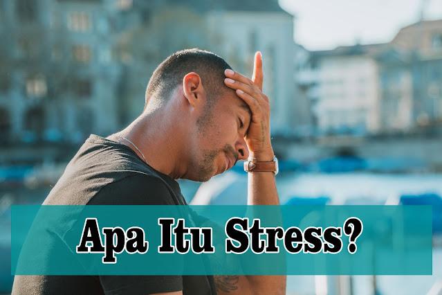 Memahami Stress dan Pengelolaannya