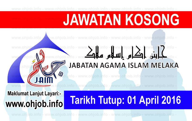 Jawatan Kerja Kosong Jabatan Agama Islam Melaka (JAIM) logo www.ohjob.info april 2016