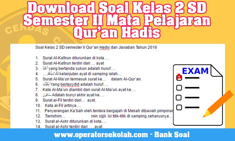 Download Soal Kelas 2 SD Semester II Mata Pelajaran Qur'an Hadis