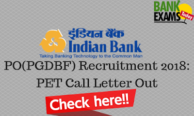 Indian Bank PGDBF PO 2018: PET Call Letter Out