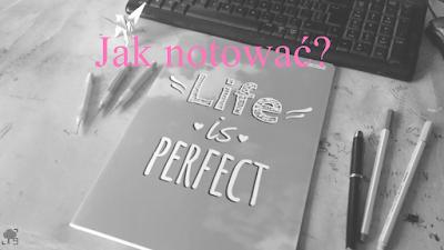 jak notować, czarnobiałe zdjęcie, zeszyt, pegaz, life is perfect, biurko