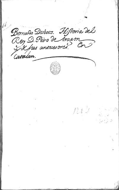 Bernardo Desbots, Historia del Rey D. Pedro de Aragón y de sus antecesores, en catalán