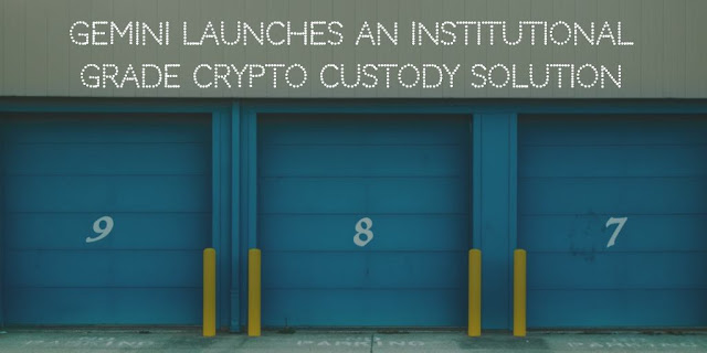 Gemini Launches an Institutional-Grade Crypto Custody Solution