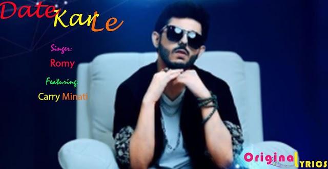 Date Kar Le Hindi and English Lyrics - Romy Ft. Carry Minati   latest Hindi song Lyrics