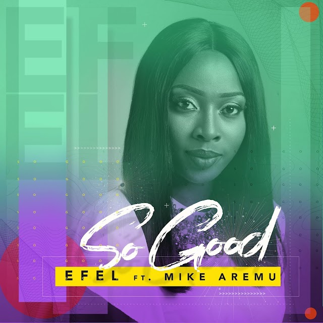 (Official Music Video):  Efel - So Good Feat Mike Aremu || @officialefel @mikearemu1 ‏‎