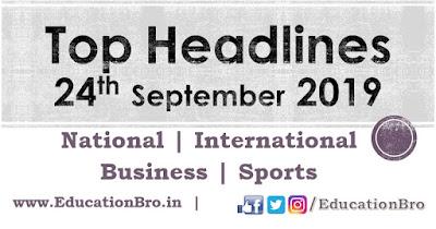 Top Headlines 24th September 2019: EducationBro