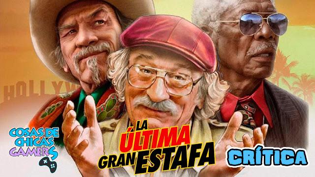 Crítica La última Gran estafa Robert De Niro, Morgan Freeman, Tommy Lee Jones