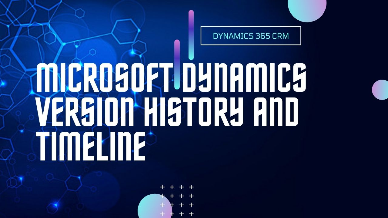 Microsoft Dynamics 365 Version History and Timeline till today