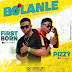 DOWNLOAD MP3: Firstborn – Bolanle ft. Pizzy