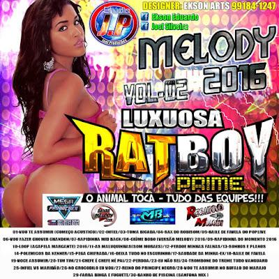 CD MELODY LUXOOSA RAT BOY PRIME VOL.02 - DOWNLOAD GRÁTIS - LINK DIRETO  22/04/2016