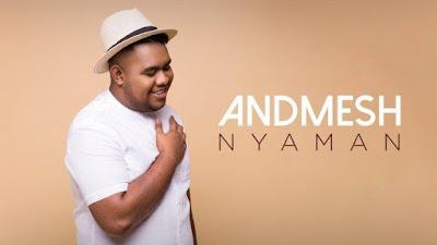 Lirik Lagu Nyaman - Andmesh + MP3