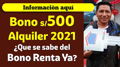 Bono alquiler de inmueble 500 soles. Verifica los requisitos para el 2021 del #BonoRentaYa
