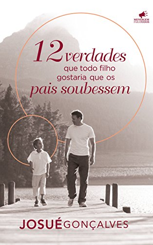 12 Verdades que Todo Filho gostaria que os Pais Soubessem - Josué Gonçalves.jpg